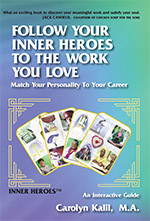 Follow Your Inner Heroes to the Work You Love book
